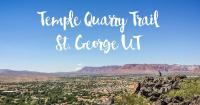 Temple Quarry Trail | Black Hill | St. George, UT